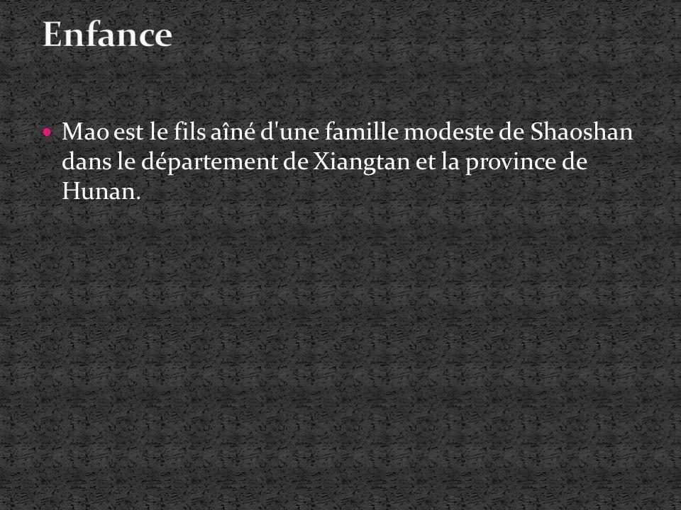 Mao est le fils aîné d'une famille modeste de Shaoshan dans le département de Xiangtan et la province de Hunan.