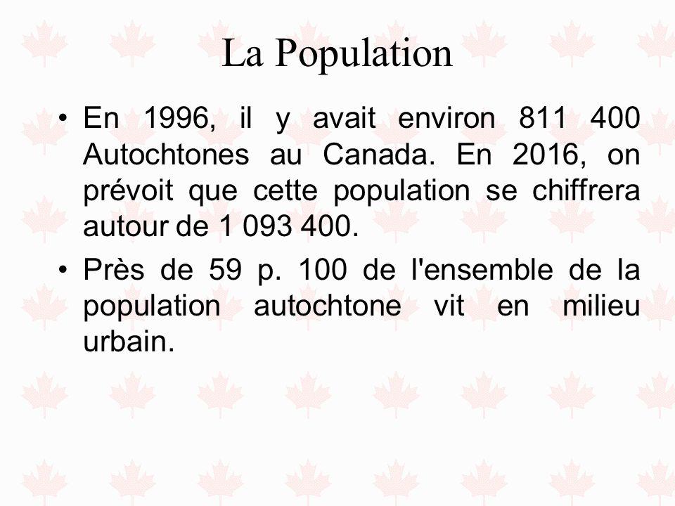 La Population En 1996, il y avait environ 811 400 Autochtones au Canada. En 2016, on prévoit que cette population se chiffrera autour de 1 093 400. Pr