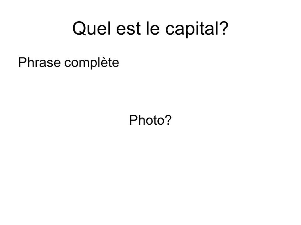 Quel est le capital? Phrase complète Photo?