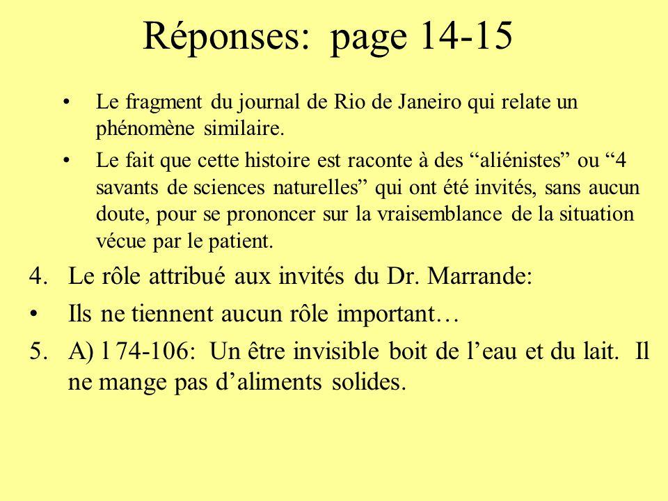 Réponses: page 14-15 Le fragment du journal de Rio de Janeiro qui relate un phénomène similaire. Le fait que cette histoire est raconte à des aliénist