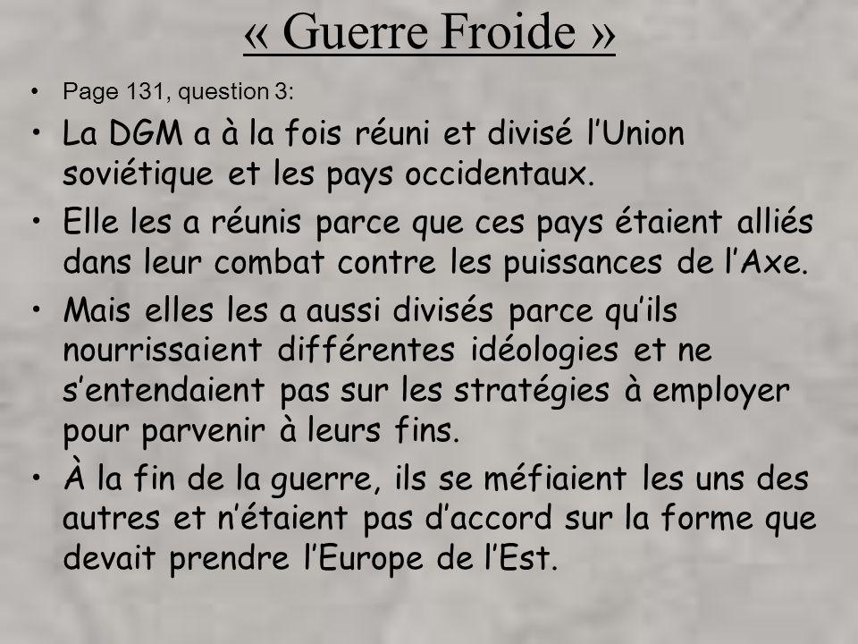 « Guerre Froide » Page 131, question 3: La DGM a à la fois réuni et divisé lUnion soviétique et les pays occidentaux.