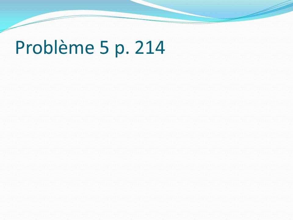 Problème 5 p. 214
