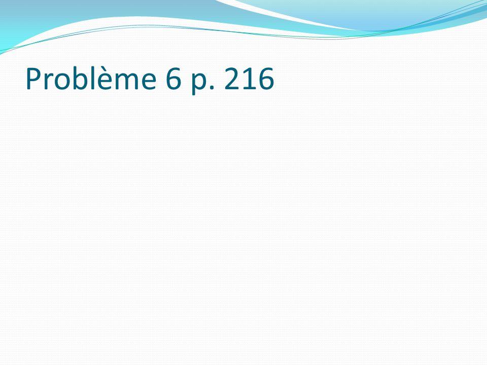 Problème 6 p. 216