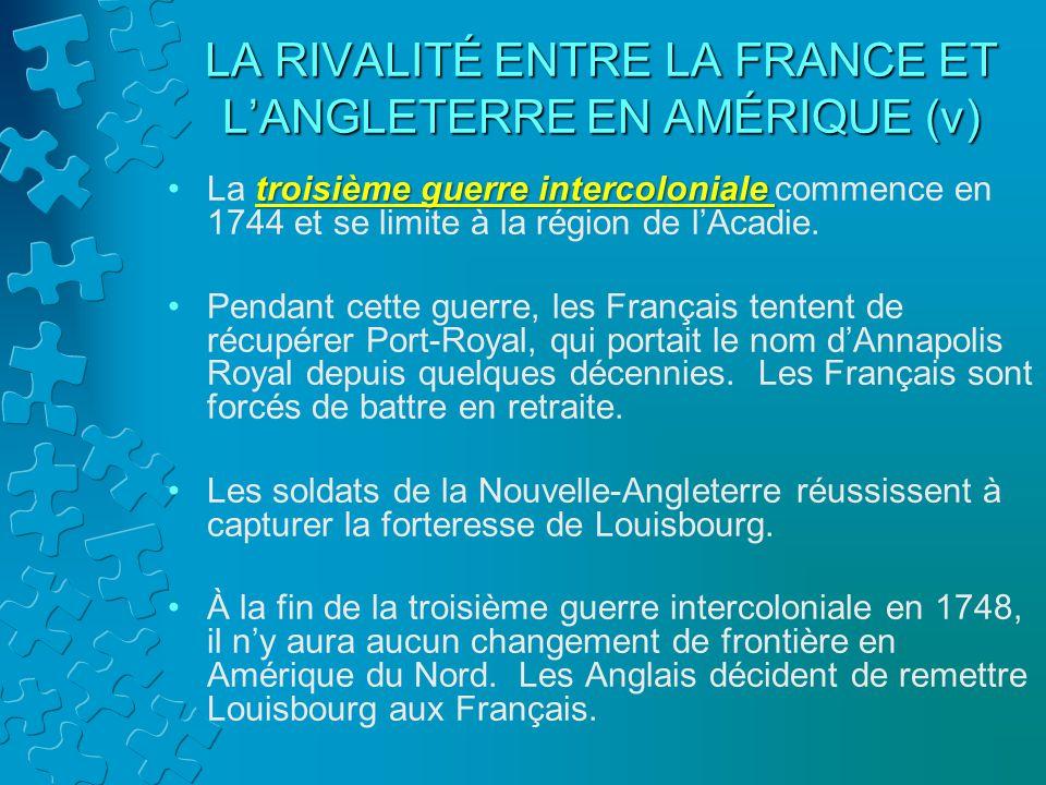 LA RIVALITÉ ENTRE LA FRANCE ET LANGLETERRE EN AMÉRIQUE (v) troisième guerre intercolonialeLa troisième guerre intercoloniale commence en 1744 et se li