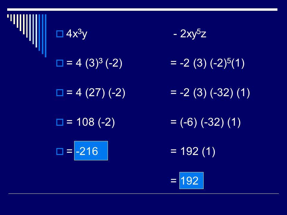 = 4 (3) 3 (-2)= -2 (3) (-2) 5 (1) = 4 (27) (-2)= -2 (3) (-32) (1) = 108 (-2)= (-6) (-32) (1) = -216= 192 (1) = 192