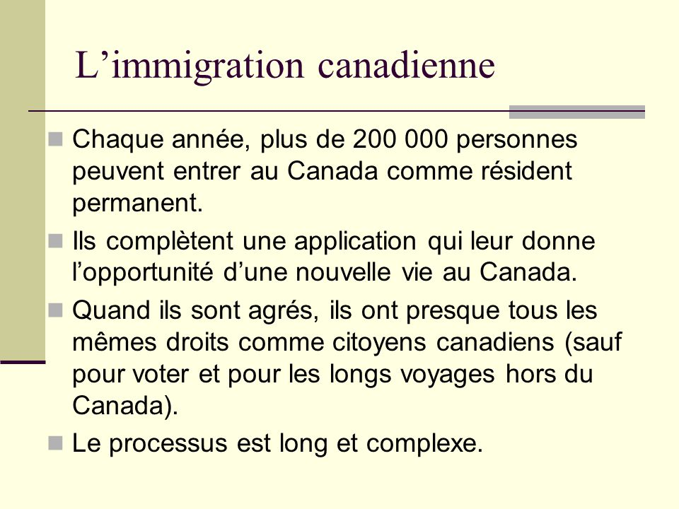 Limmigration, 2008 Source: Citizenship and Immigration Canada, Facts and Figures 2008: Immigration Overview, 2008.