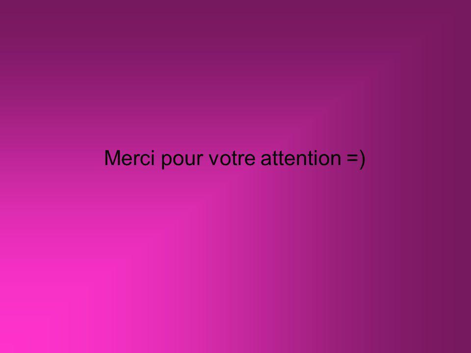 Merci pour votre attention =)
