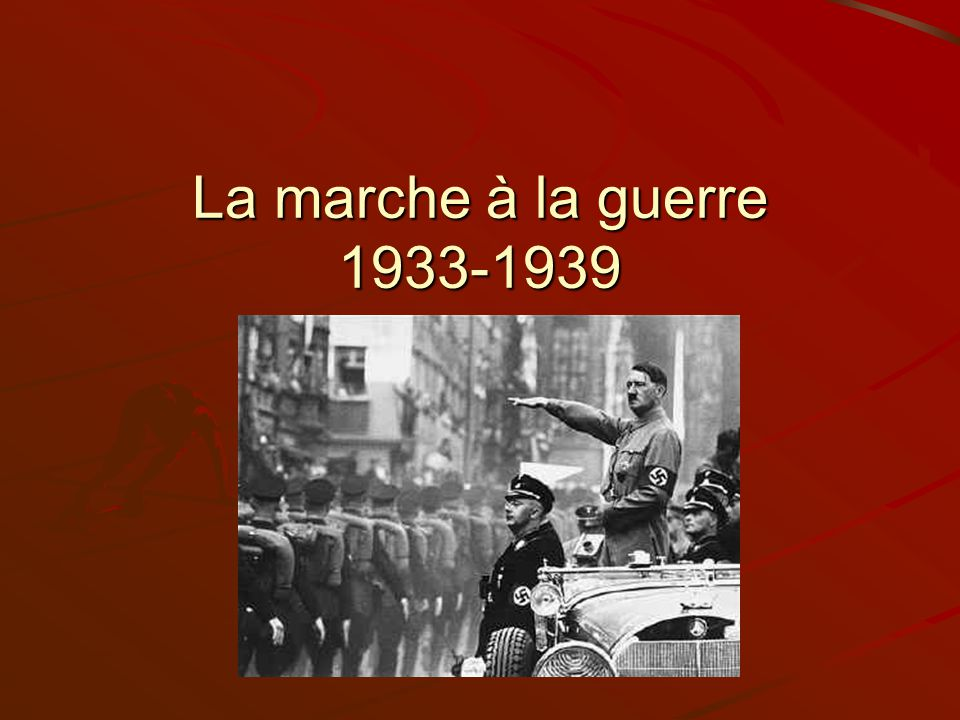 La marche à la guerre 1933-1939