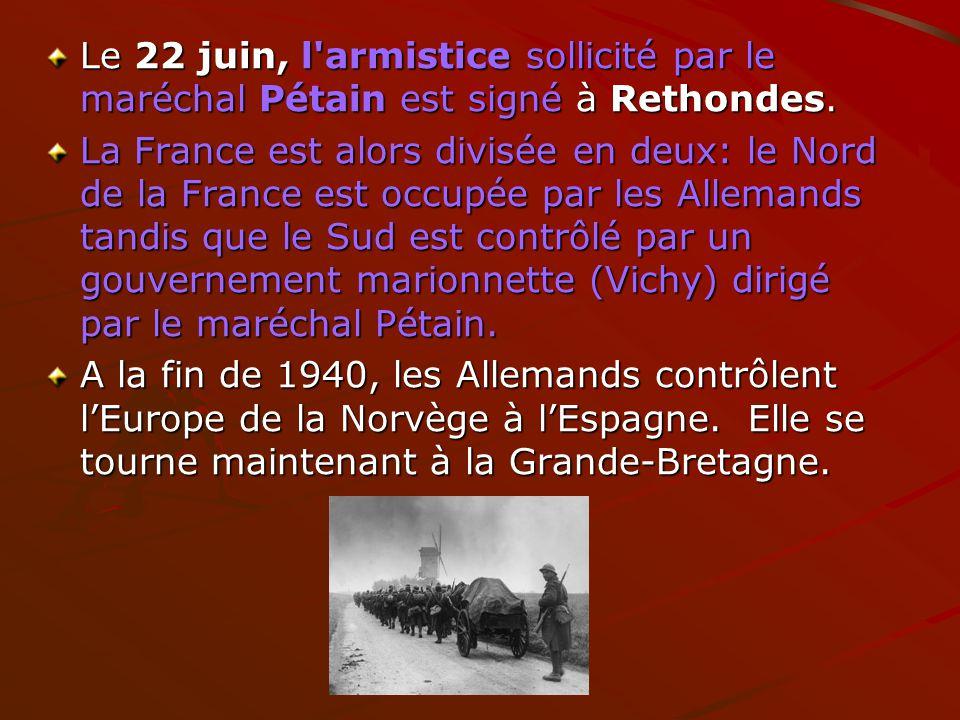 Le 22 juin, l'armistice sollicité par le maréchal Pétain est signé à Rethondes. La France est alors divisée en deux: le Nord de la France est occupée