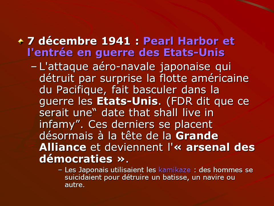 7 décembre 1941 : Pearl Harbor et l'entrée en guerre des Etats-Unis –L'attaque aéro-navale japonaise qui détruit par surprise la flotte américaine du