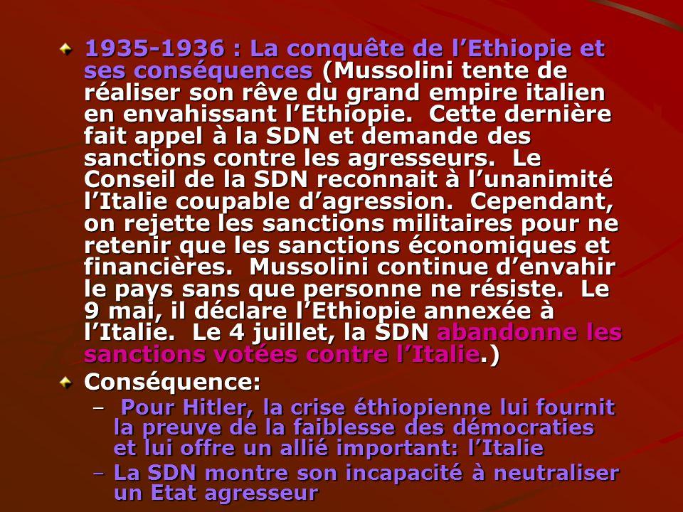 1935-1936 : La conquête de lEthiopie et ses conséquences (Mussolini tente de réaliser son rêve du grand empire italien en envahissant lEthiopie. Cette