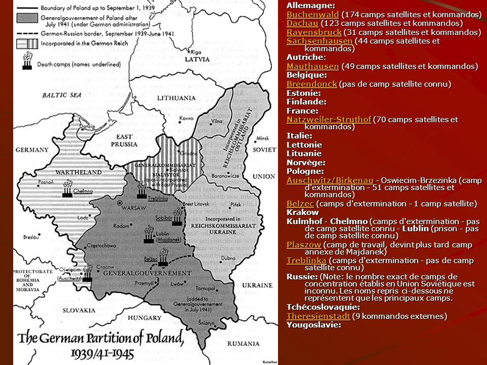 Allemagne: BuchenwaldBuchenwald (174 camps satellites et kommandos) Buchenwald DachauDachau (123 camps satellites et kommandos) Dachau RavensbruckRave