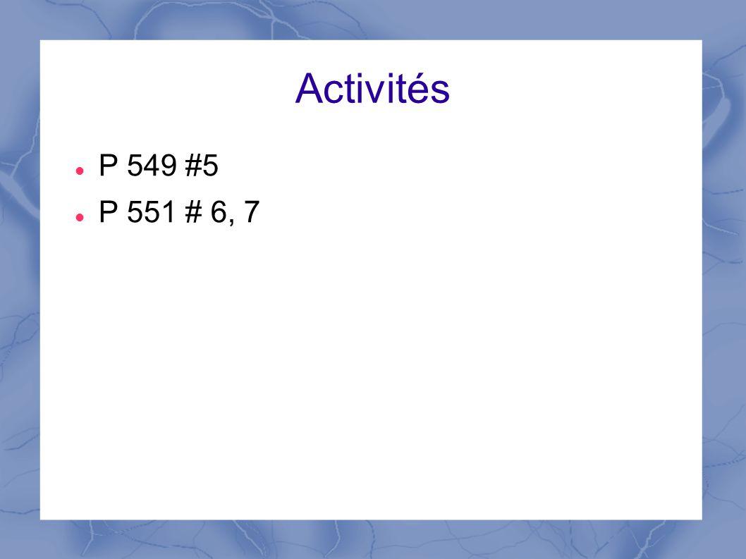 Activités P 549 #5 P 551 # 6, 7