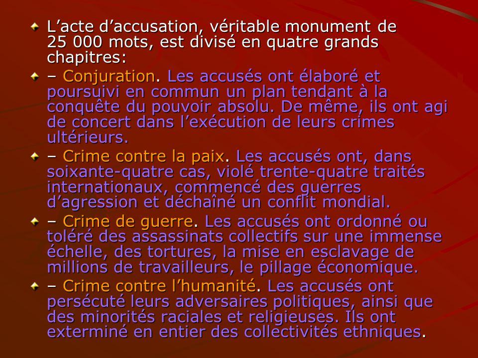 Lacte daccusation, véritable monument de 25 000 mots, est divisé en quatre grands chapitres: – Conjuration. Les accusés ont élaboré et poursuivi en co