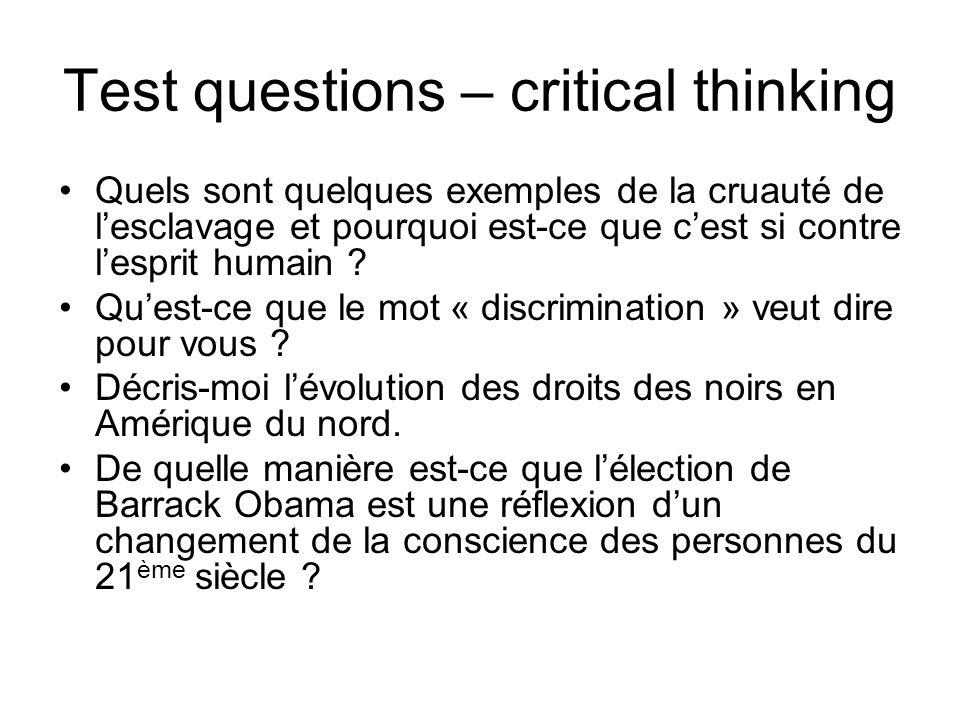 Test questions – critical thinking Quels sont quelques exemples de la cruauté de lesclavage et pourquoi est-ce que cest si contre lesprit humain ? Que