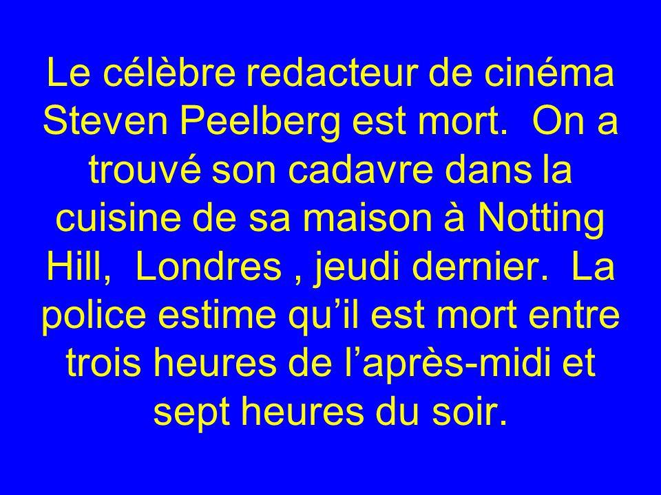Le célèbre redacteur de cinéma Steven Peelberg est mort.