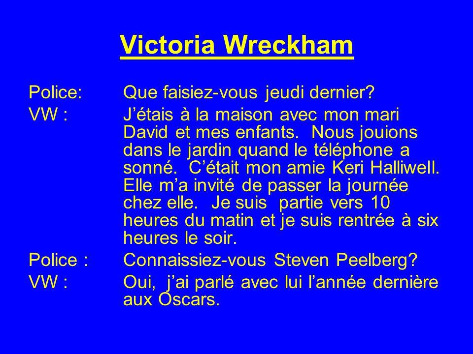 Victoria Wreckham Police: Que faisiez-vous jeudi dernier.