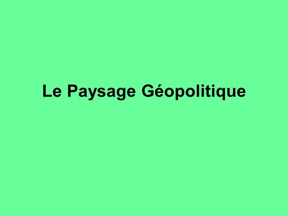 Le Paysage Géopolitique