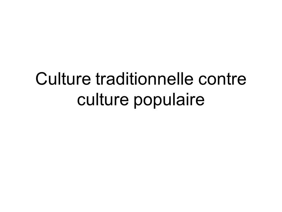 Culture traditionnelle contre culture populaire