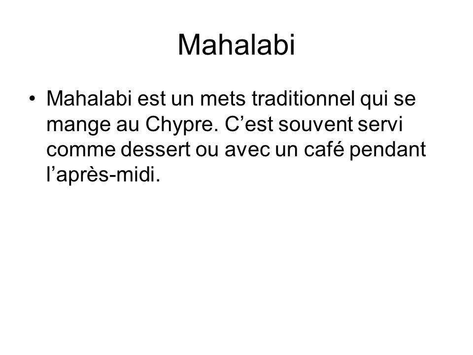 Mahalabi Mahalabi est un mets traditionnel qui se mange au Chypre.