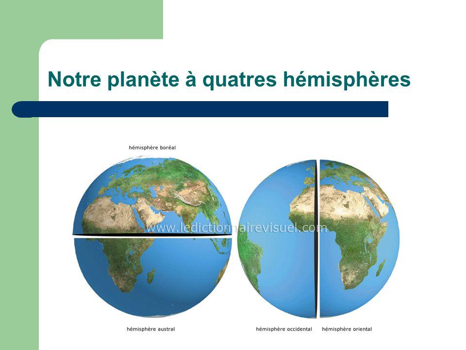 Notre planète à quatres hémisphères