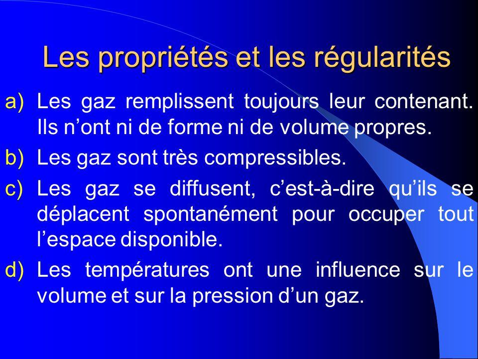 Les propriétés et les régularités Les propriétés chimiques des gaz peuvent différer grandement. Cependant, les propriétés physiques sont similaires.