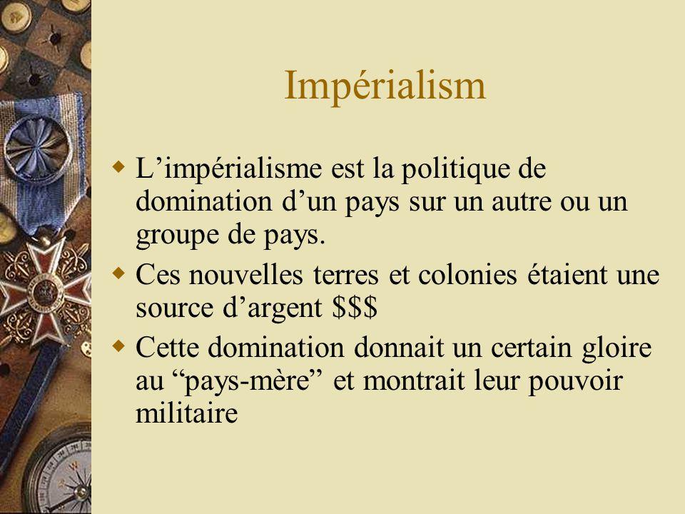 Impérialism Limpérialisme est la politique de domination dun pays sur un autre ou un groupe de pays.