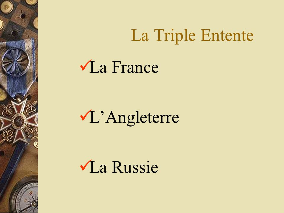 La Triple Entente La France LAngleterre La Russie