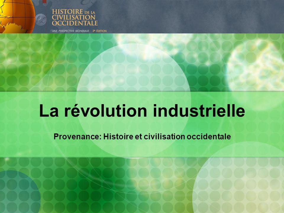 La révolution industrielle Provenance: Histoire et civilisation occidentale