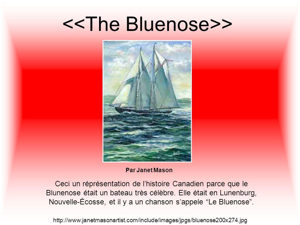 > Par Janet Mason Ceci un réprésentation de lhistoire Canadien parce que le Blunenose était un bateau très célèbre.