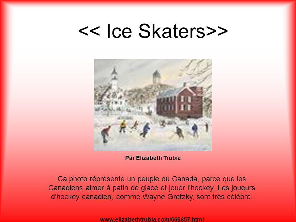> Par Elizabeth Trubia www.elizabethtrubia.com/666857.html Ca photo réprésente un peuple du Canada, parce que les Canadiens aimer à patin de glace et jouer lhockey.