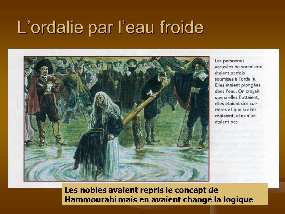 Lordalie par leau froide Les nobles avaient repris le concept de Hammourabi mais en avaient changé la logique