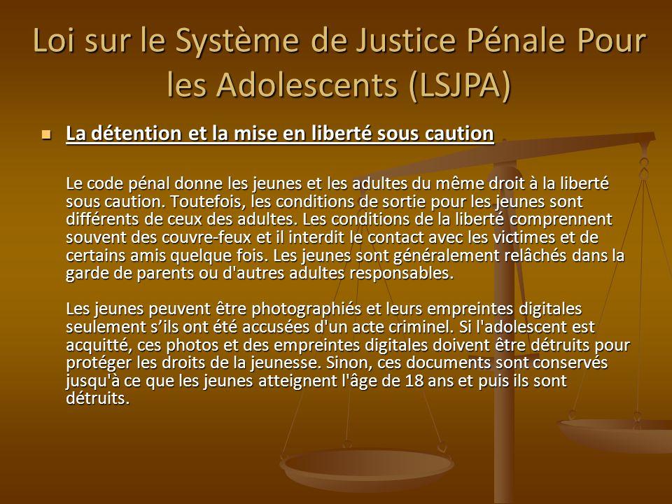 La détention et la mise en liberté sous caution La détention et la mise en liberté sous caution Le code pénal donne les jeunes et les adultes du même droit à la liberté sous caution.