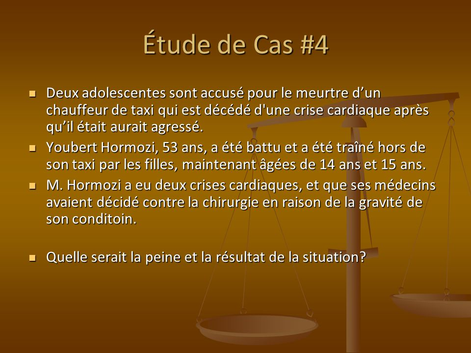 Étude de Cas #4 Deux adolescentes sont accusé pour le meurtre dun chauffeur de taxi qui est décédé d une crise cardiaque après quil était aurait agressé.