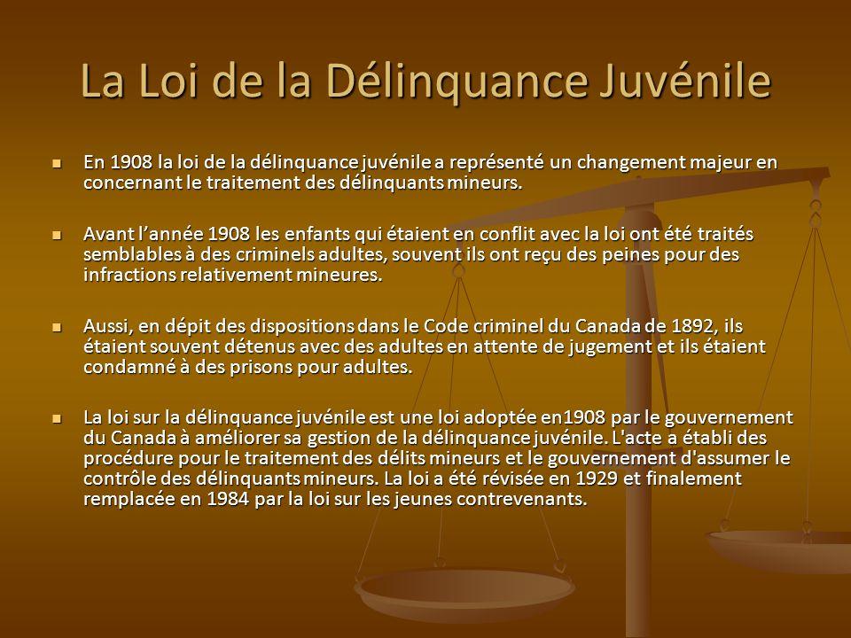 La Loi de la Délinquance Juvénile En 1908 la loi de la délinquance juvénile a représenté un changement majeur en concernant le traitement des délinquants mineurs.