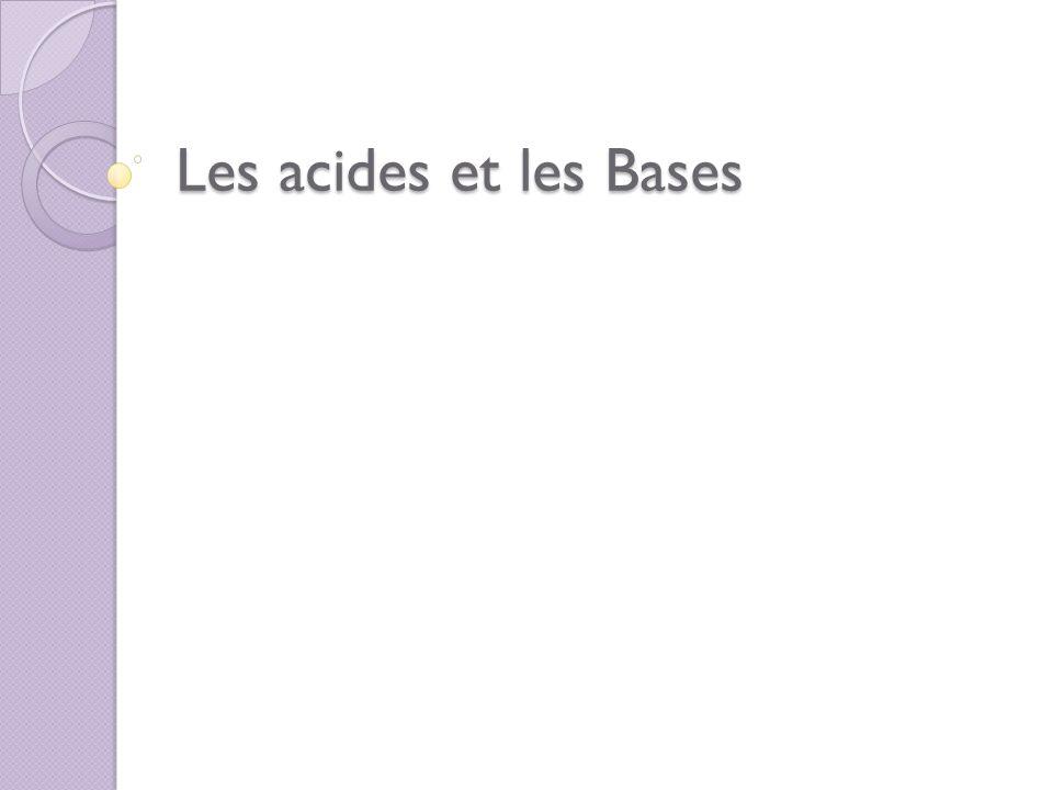 Les acides et bases communs AcidesBases La saveur aigre des agrumes comme les pamplemousses et les citrons savon Le vinaigredes produits dentretien ménager Cokebicarbonate de soude juscomprimés antiacides