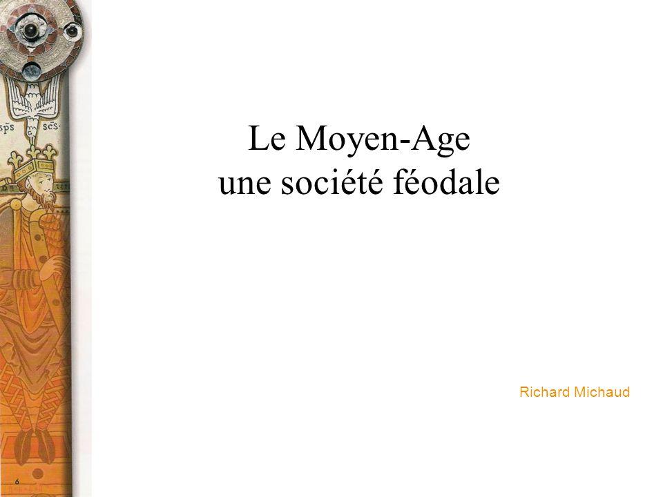 Le Moyen-Age une société féodale Richard Michaud