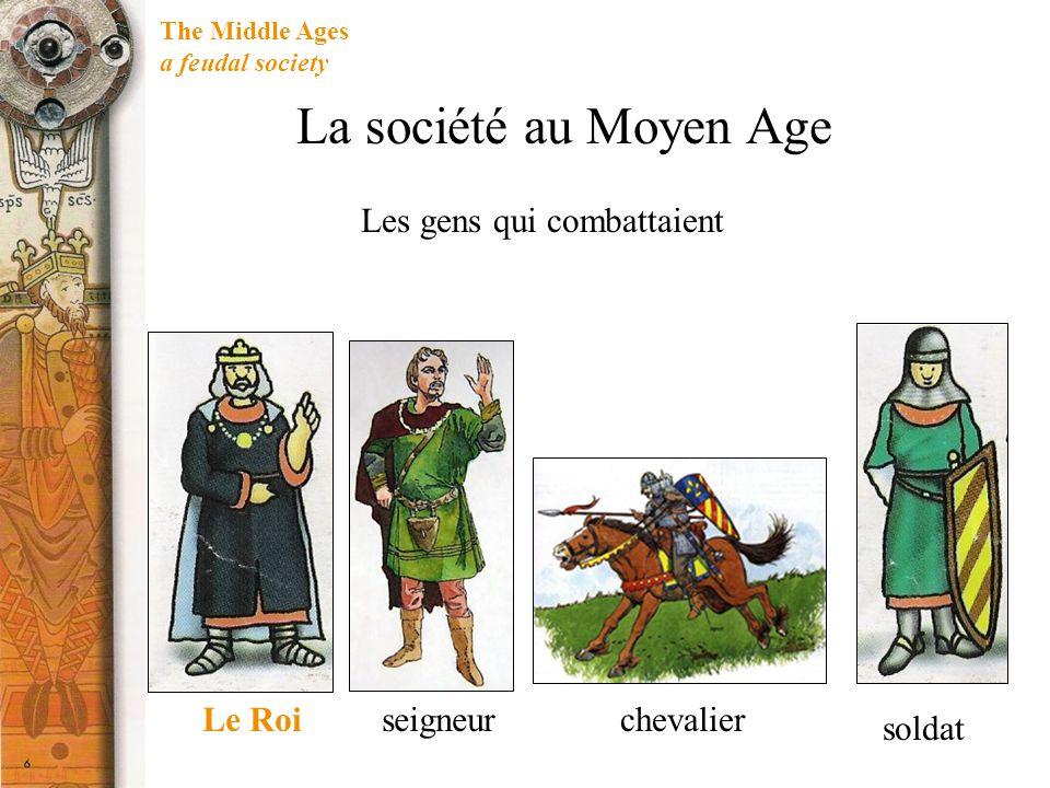 The Middle Ages a feudal society La société au Moyen Age Les gens qui priaient moine évêque Soeur