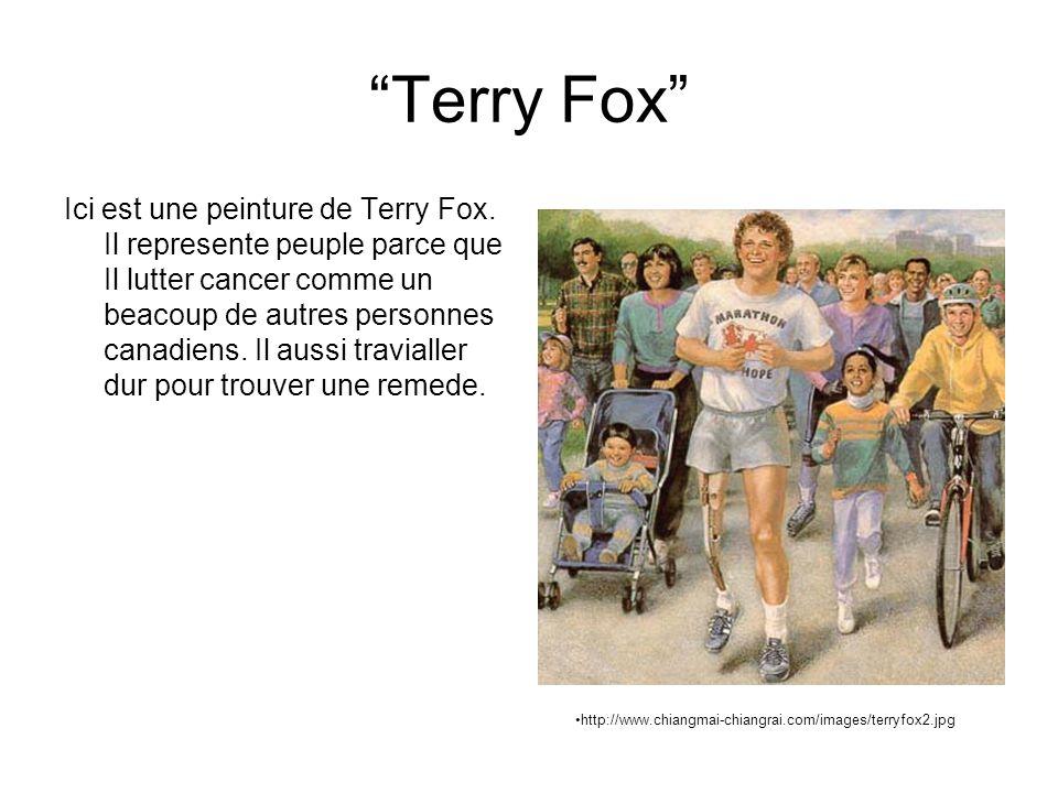 Terry Fox Ici est une peinture de Terry Fox. Il represente peuple parce que Il lutter cancer comme un beacoup de autres personnes canadiens. Il aussi