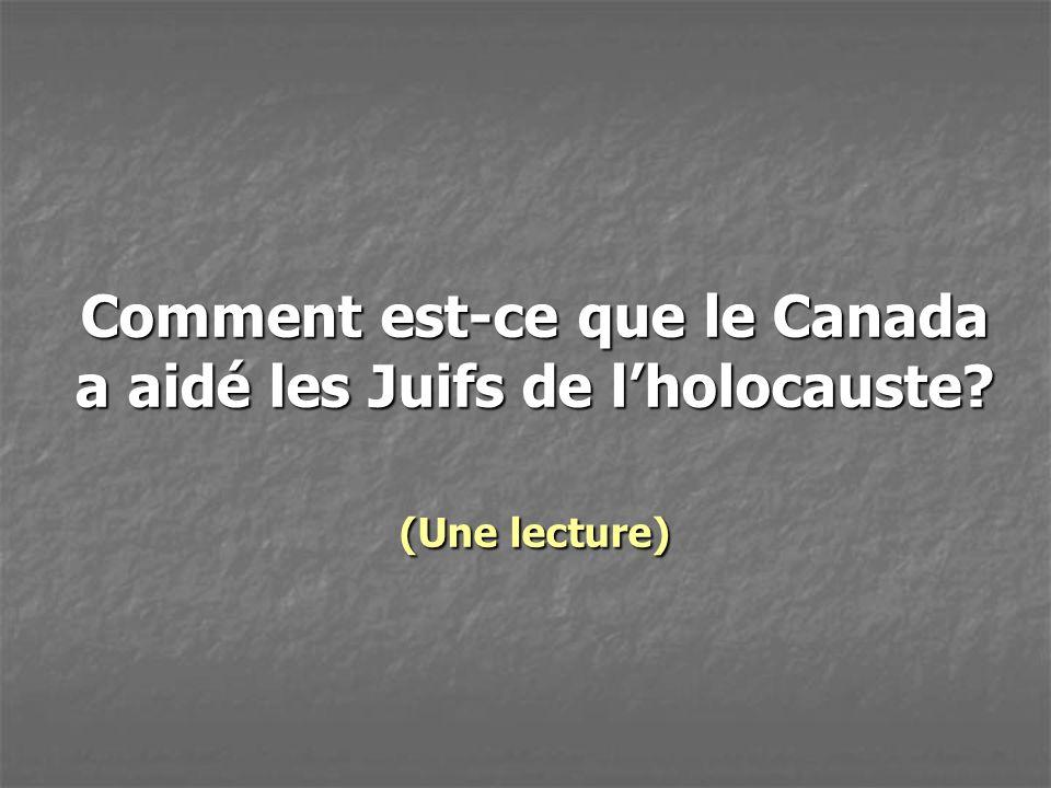 Comment est-ce que le Canada a aidé les Juifs de lholocauste? (Une lecture)
