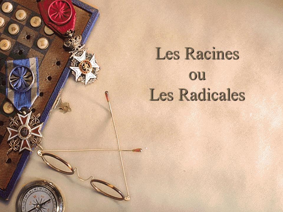 Les Racines ou Les Radicales