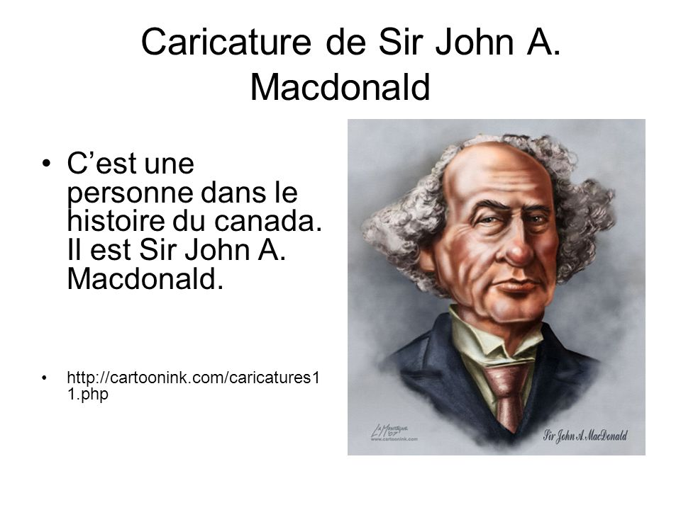 Caricature de Sir John A. Macdonald Cest une personne dans le histoire du canada.