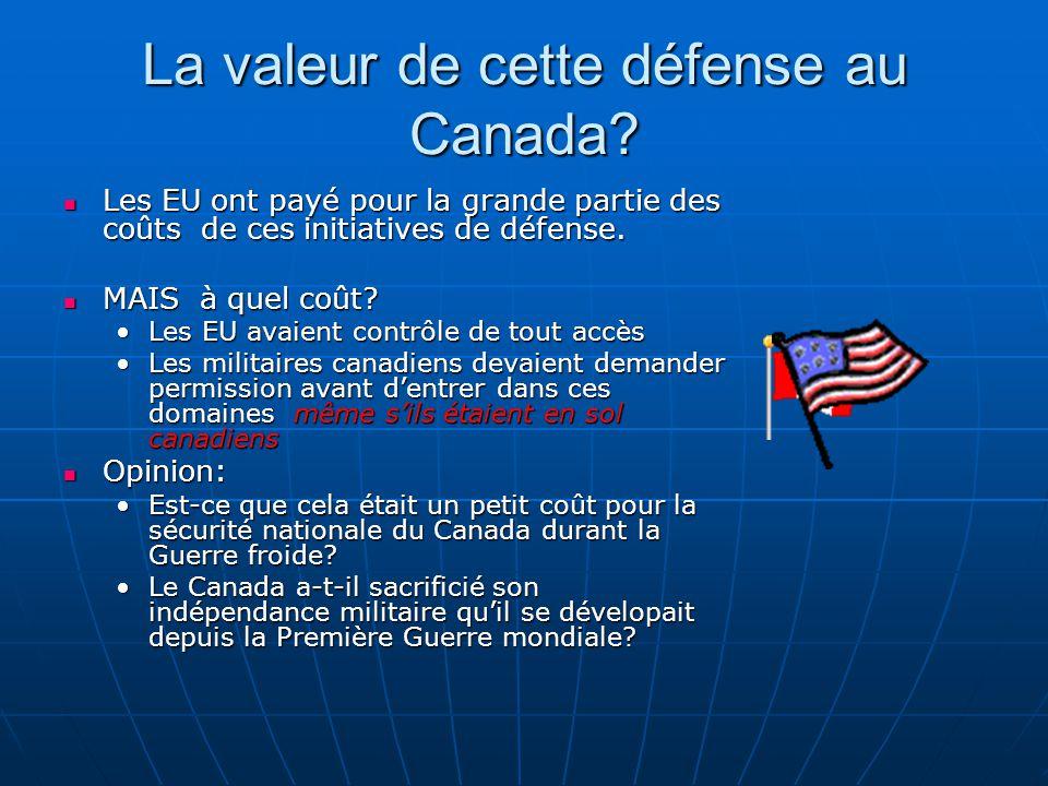 La valeur de cette défense au Canada.