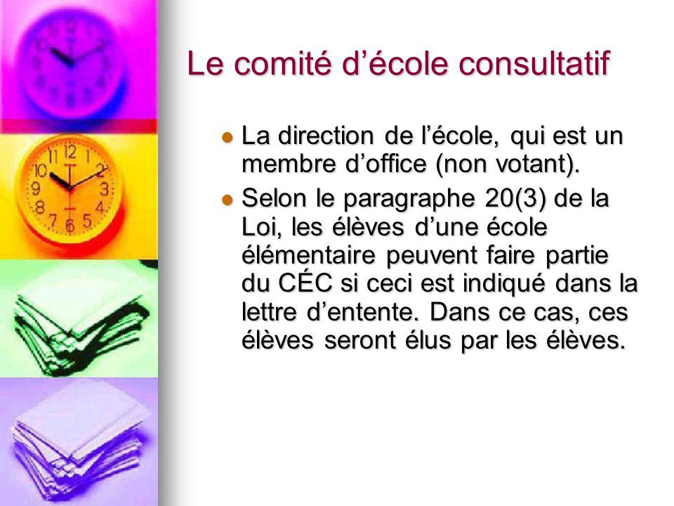 Le comité décole consultatif La direction de lécole, qui est un membre doffice (non votant).