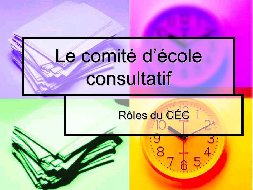 Le comité décole consultatif Rôles du CÉC