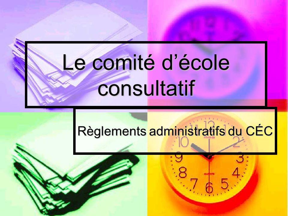 Le comité décole consultatif Règlements administratifs du CÉC