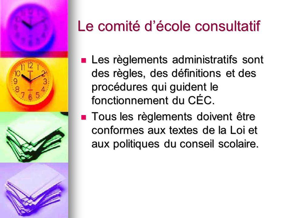 Le comité décole consultatif Les règlements administratifs sont des règles, des définitions et des procédures qui guident le fonctionnement du CÉC.