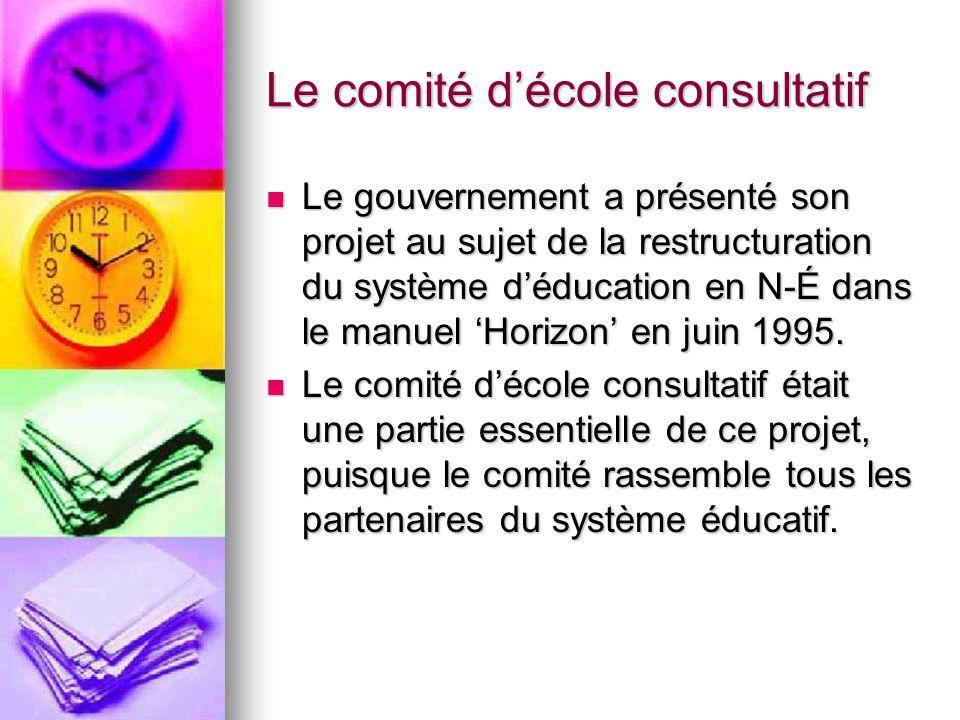 Le comité décole consultatif Le gouvernement a présenté son projet au sujet de la restructuration du système déducation en N-É dans le manuel Horizon en juin 1995.