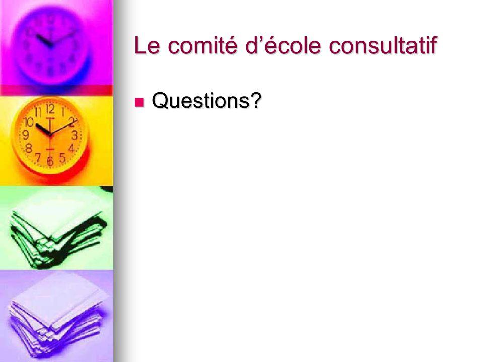 Le comité décole consultatif Questions Questions