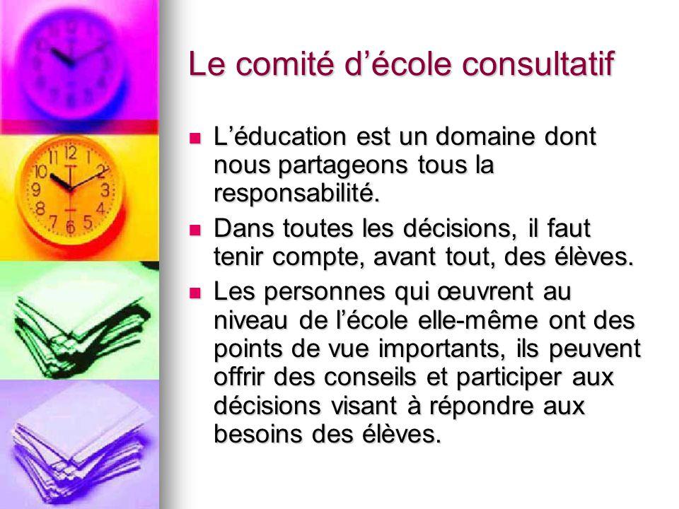 Le comité décole consultatif Léducation est un domaine dont nous partageons tous la responsabilité.